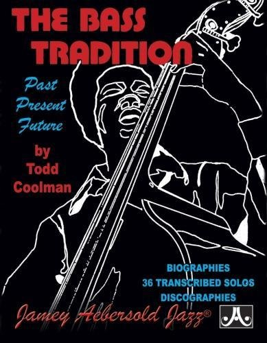 The Bass Tradition: Past Present Future (Biographies 36 Transcribed Solos - Bass Mitchell