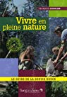 Vivre en pleine nature : Le guide de la survie douce par Couplan