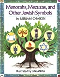 Menorahs, Mezuzas, and Other Jewish Symbols, Miriam Chaikin, 0618378359