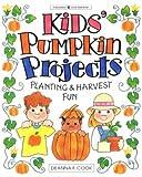 Kids' Pumpkin Projects: Planting & Harvest Fun (Williamson Good Times Books)