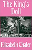 The King's Doll, Elizabeth Chater, 1585867810