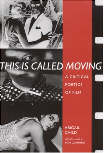 This Is Called Moving: A Critical Poetics of Film (Modern & Contemporary Poetics) pdf