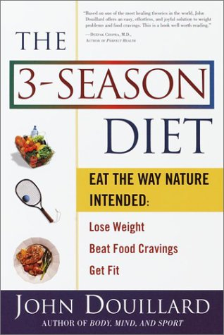 The 3-Season Diet: Eat the Way Nature Intended: Lose Weight, Beat Food Cravings, and Get Fit (Motivation To Lose Weight And Get Fit)