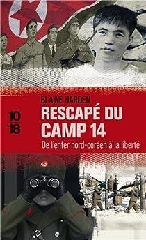 Rescapé du camp 14 : De l'enfer nord-coréen à la liberté par Harden