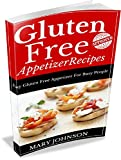 Product review for Gluten Free Appetizers: Delicious Gluten Free Diet Recipes For All The Family.