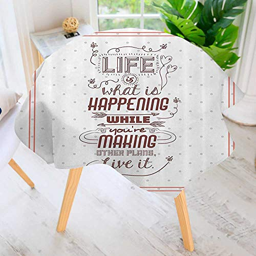 Round Tablecloth Polyester-Life is What is Happening While Youre Making Other Plans. Live it