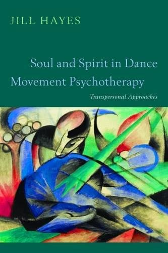 Soul and Spirit in Dance Movement Psychotherapy: A Transpersonal Approach