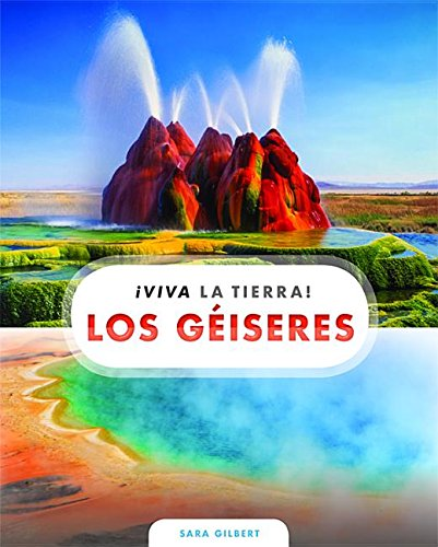 Los géiseres / Geysers (¡viva La Tierra!) (Spanish Edition)