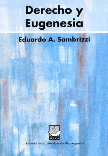 Descargar Libro Derecho Y Eugenesia Eduardo A. Sambrizzi