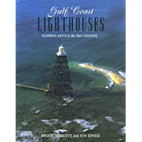 Gulf Coast Lighthouses: Florida Keys to the Rio Grande (Lighthouse Series)
