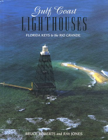 Gulf Coast Lighthouses (Lighthouse Series) ()