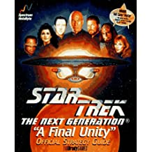 Star Trek the Next Generation: A Final Unity: Official Strategy Guide