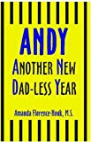 ANDY: Another New Dad-less Year