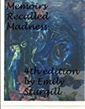 Memoirs Recalled Madness, Emily Sturgill, 1483955389