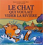 img - for Le chat qui voulait vider la rivi  re (French Edition) book / textbook / text book