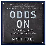 Odds On: The Making of an Evidence-Based Investor | Matt Hall