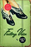 Front cover for the book The Factory Voice by Jeanette Lynes