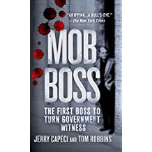 Mob Boss: The First Boss to Turn Government Witness