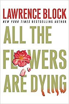 All the Flowers Are Dying (Matthew Scudder Mysteries)