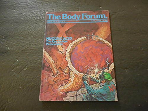 The Body Forum May 1979 Nucleic Acid: Key To Hair Restoration