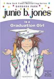 Junie B. Jones Is a Graduation Girl