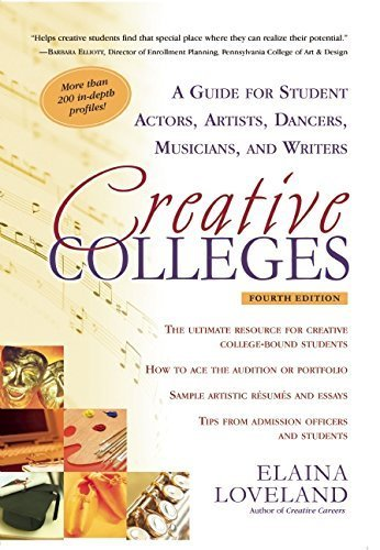 Creative Colleges: A Guide for Student Actors, Artists, Dancers, Musicians and Writers by Elaina Loveland - Loveland Shopping