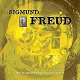 Sigmund Freud : Begründer der Psychoanalyse