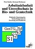 Arbeitssicherheit und Umweltschutz in Bio- und Gentechnik Praktische Umsetzung des Gentechnikgesetzes, Stadler, 3527300066