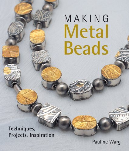 Making Metal Beads: Techniques, Projects, Inspiration (Lark Jewelry Books) by Brand: Lark Books