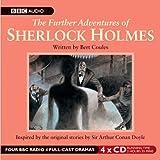 The Further Adventures Of Sherlock Holmes Volume 1 (BBC Audio)