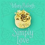 Simply Love: The Simply Quartet, Book 2 | Mary Balogh