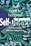 The Right to National Self-Defense : In Information Warfare Operations, Delibasis, Dimitrios, 0955605512