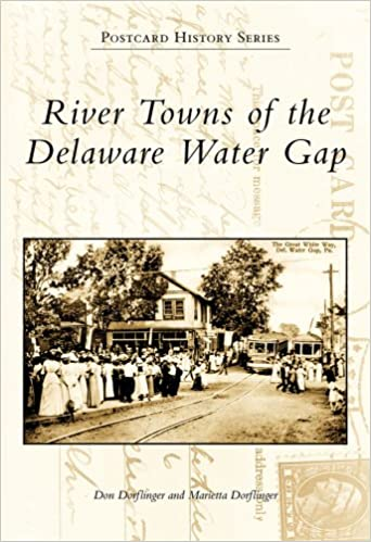 River Towns of the Delaware Water Gap, Pennsylvania (Postcard History Series)