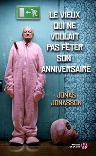 Le vieux qui ne voulait pas fêter son anniversaire : roman