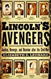 Front cover for the book Lincoln's Avengers: Justice, Revenge, and Reunion after the Civil War by Elizabeth D. Leonard