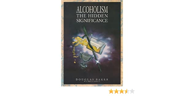 Alcoholism - The Hidden Significance