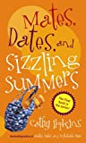 Mates, Dates, and Sizzling Summers, Cathy Hopkins and Cathy Hopkins, 068987698X