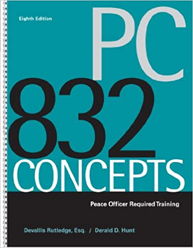 PC 832 Concepts: Peace Officer Required Training: Devallis Rutledge ...