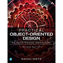 Practical Object-Oriented Design: An Agile Primer Using Ruby (2nd Edition)