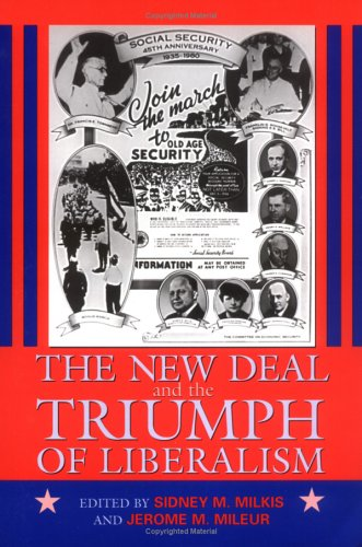 The New Deal and the Triumph of Liberalism (Political Development of the American Nation: Studies in Politics and Histor