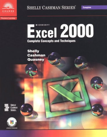 Microsoft Excel 2000: Complete Concepts and Techniques (Shelly Cashman Series)