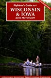 Flyfisher's Guide to Wisconsin and Iowa, John Motoviloff, 1932098364