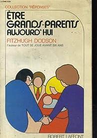 Etre grands-parents aujourd'hui par Fitzhugh Dodson