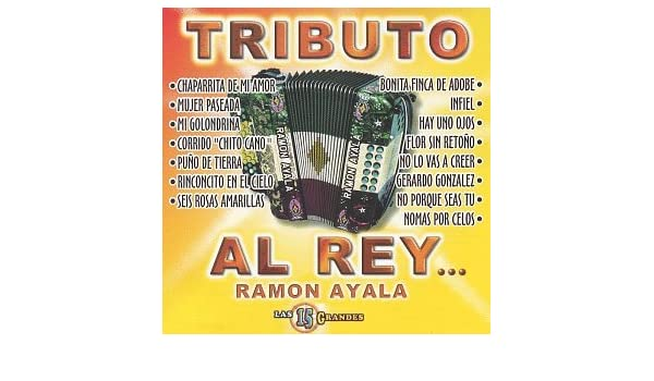 Various Artists - Tributo Al Rey: Ramon Ayala Las 15 Grandes - Amazon.com Music