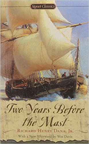 Two Years Before the Mast (Signet Classics): Richard Henry Dana Jr ...