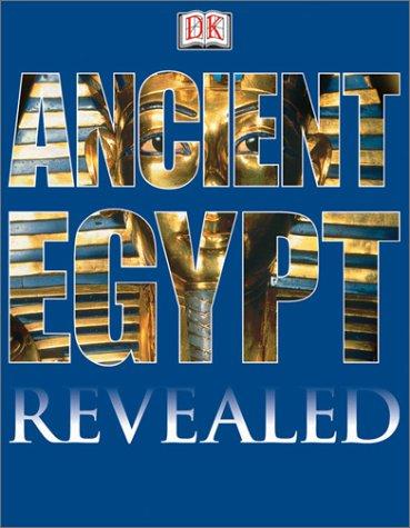 DK Revealed: Ancient Egypt (DK Revealed)