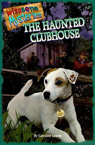 The Haunted Clubhouse (Wishbone Mysteries , No 2)