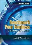 Benchmark Your Business, Jack H. Willenbrock, 0867185503