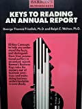 Keys to Reading an Annual Report, Friedlob, George T. and Welton, Ralph E., 0812039300