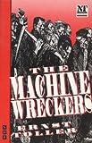 The Machine Wreckers, Ernst Toller, 1854592882